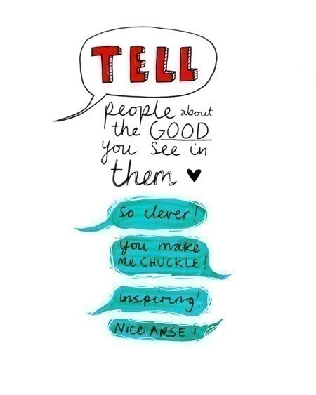 TWll people about the good you see in them by Heidi Burton