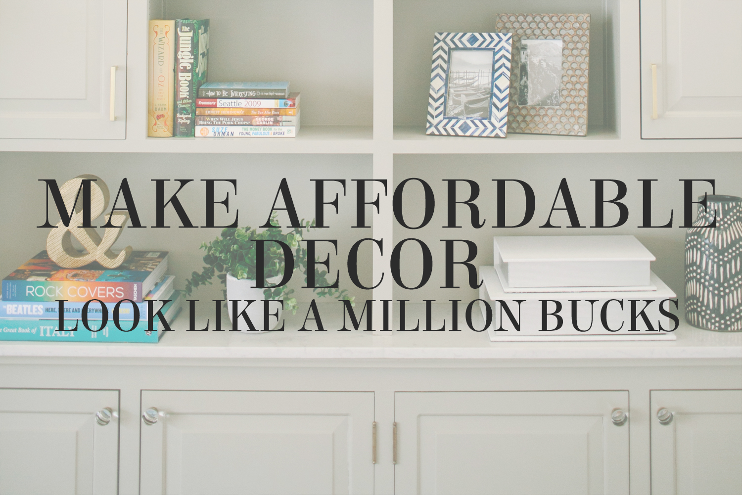 How to make affordable decor look like a million bucks | Design tips from Waco's best designer Lesley Myrick