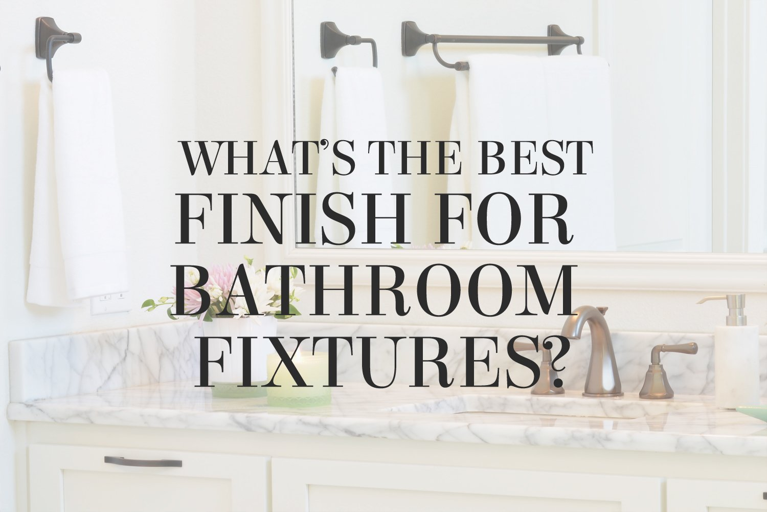 What\'s the Best Finish for Bathroom Fixtures? – Lesley Myrick Art + ...