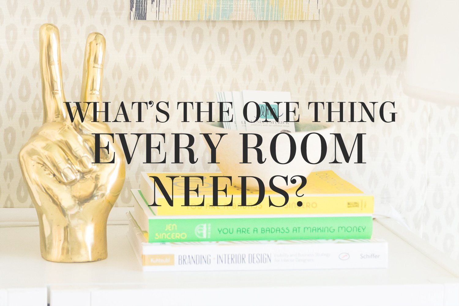 What's the one thing every room needs? Interior designer Lesley Myrick shares her must-have item for any room.