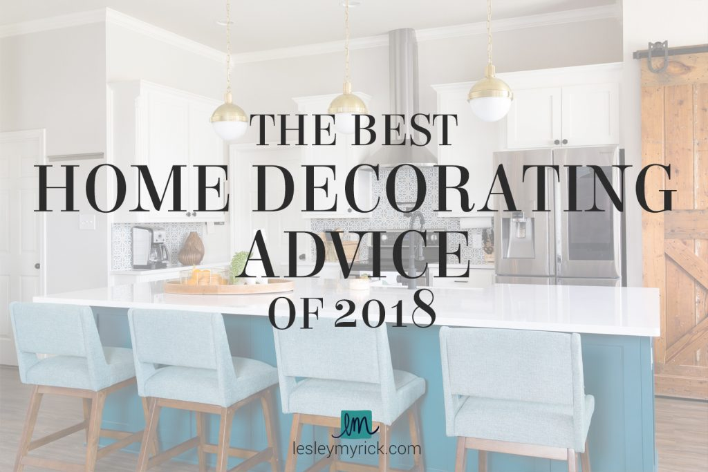 ... Home Decorating Advice Of 2018. I Hope This Inspires You To Tackle A  Home Project In The Coming Weeks And Make A Kickass Change To Launch Into  2019.