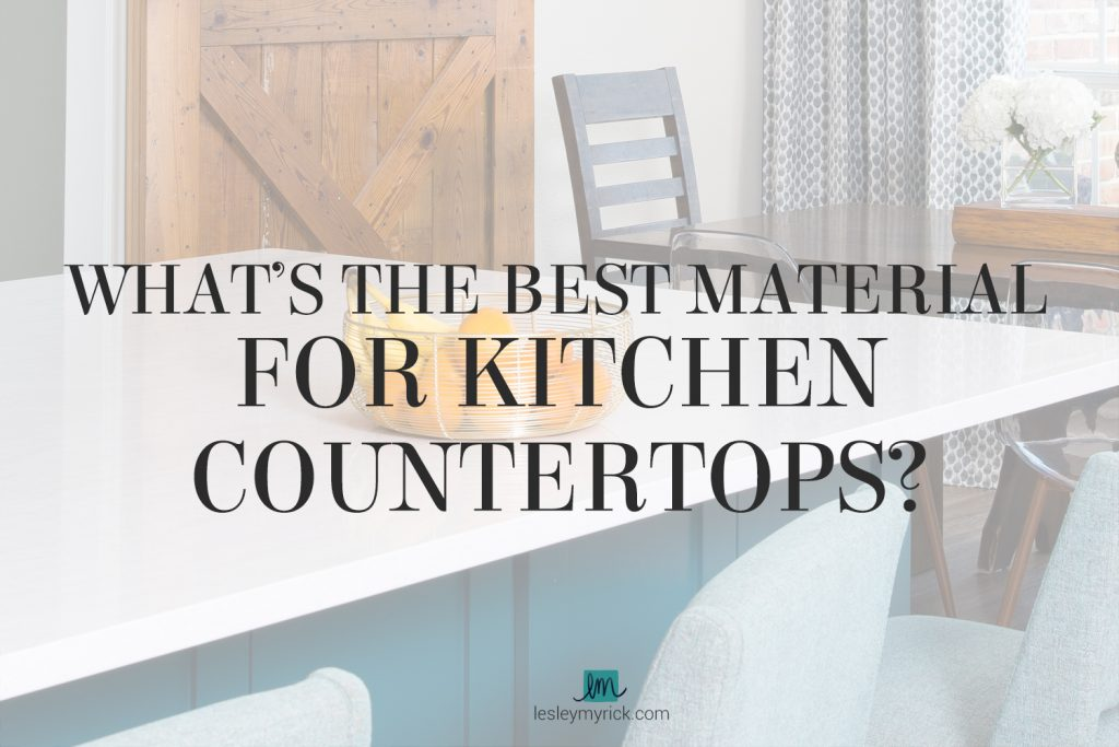 What's the best material for kitchen countertops? Interior designer Lesley Myrick has the pros and cons of marble, granite, concrete counters, and more.