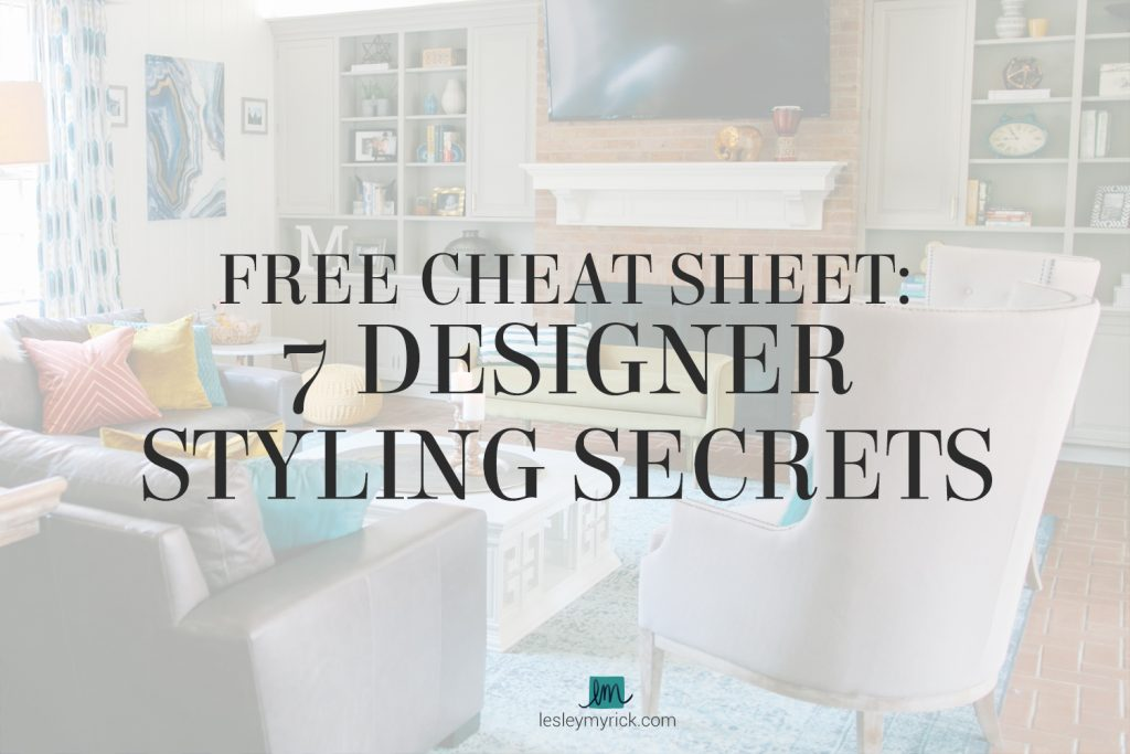 FREE Cheat Sheet: 7 Designer Styling Secrets!