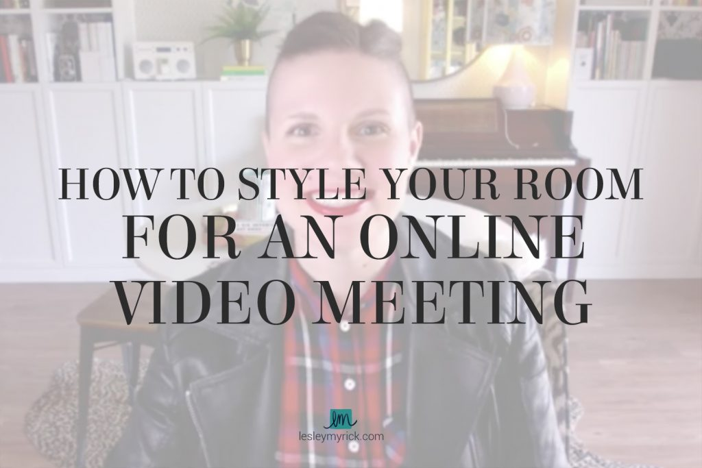 How to Style Your Room for an Online Video Meeting