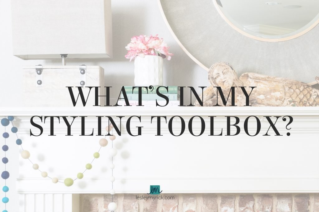 What's In My Styling Toolbox? 6 must-have accessories for taking a room from unfinished to unbelievably awesome.