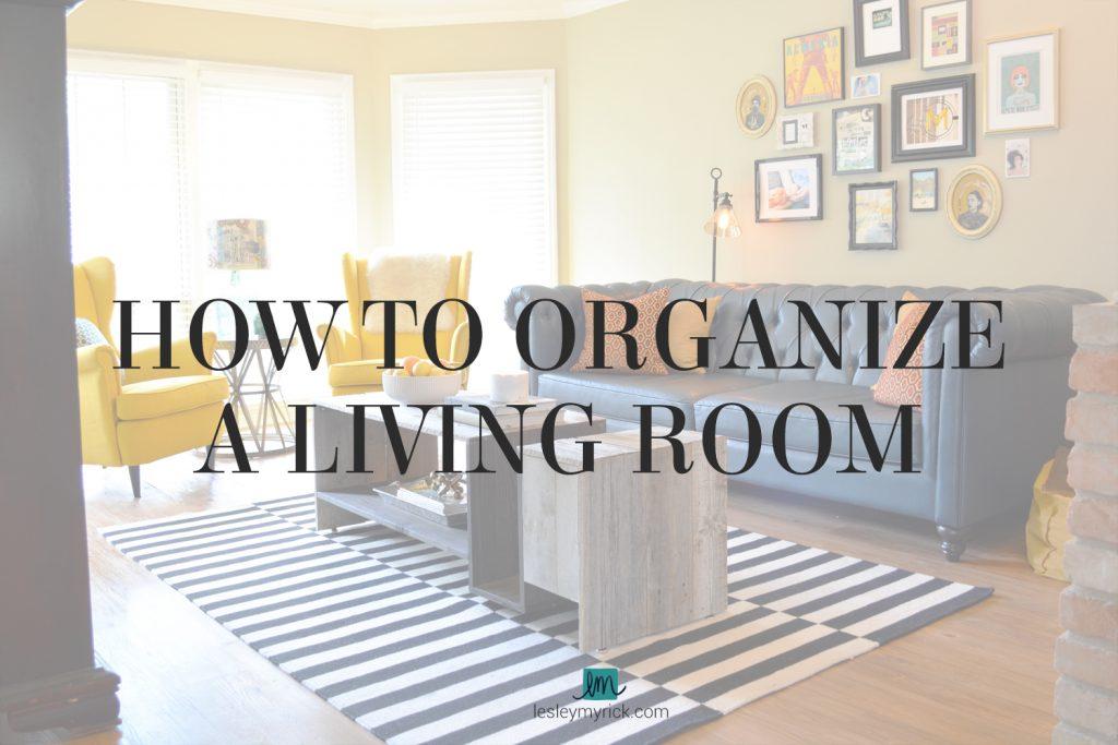 How to organize a living room - tips from interior designer Lesley Myrick in Atlanta, GA