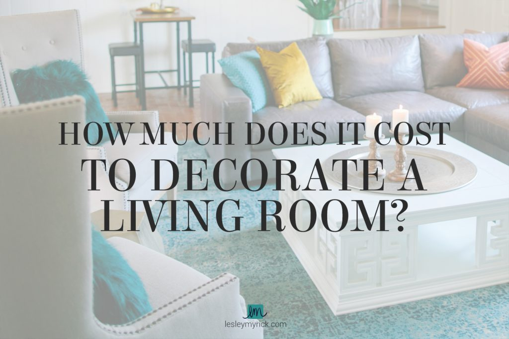 How much does it cost to decorate a living room? Grab this totally FREE guide with room-by-room design budgets from interior designer Lesley Myrick.