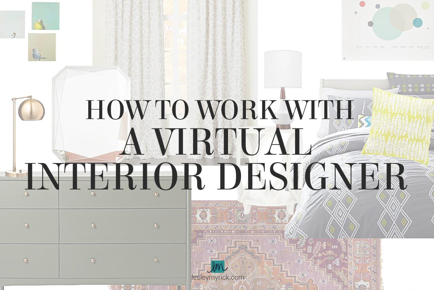 How to work with a virtual interior designer lesley - Virtual interior design online ...