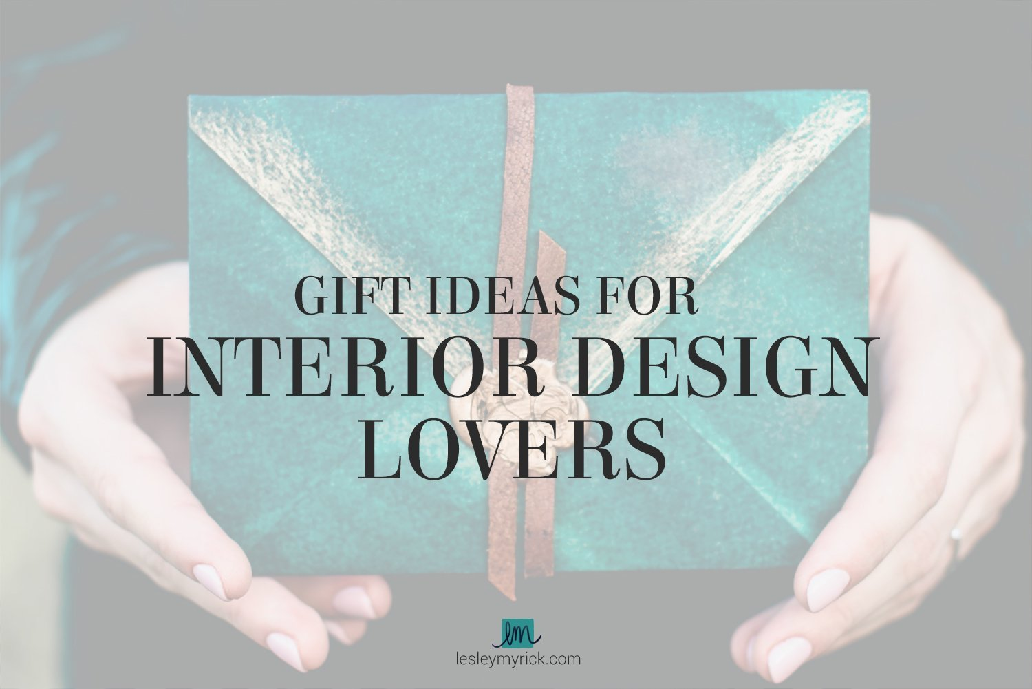 Gift ideas for interior design lovers