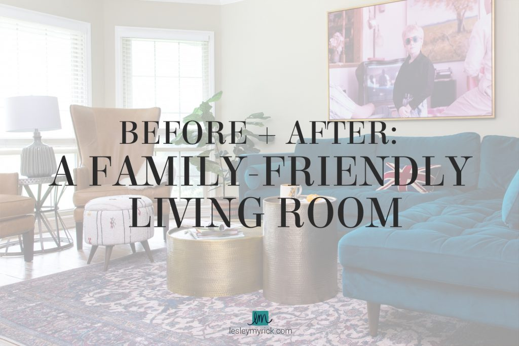 Before and After: A Family-Friendly Living Room with a Teal Sofa by atlanta interior designer Lesley Myrick