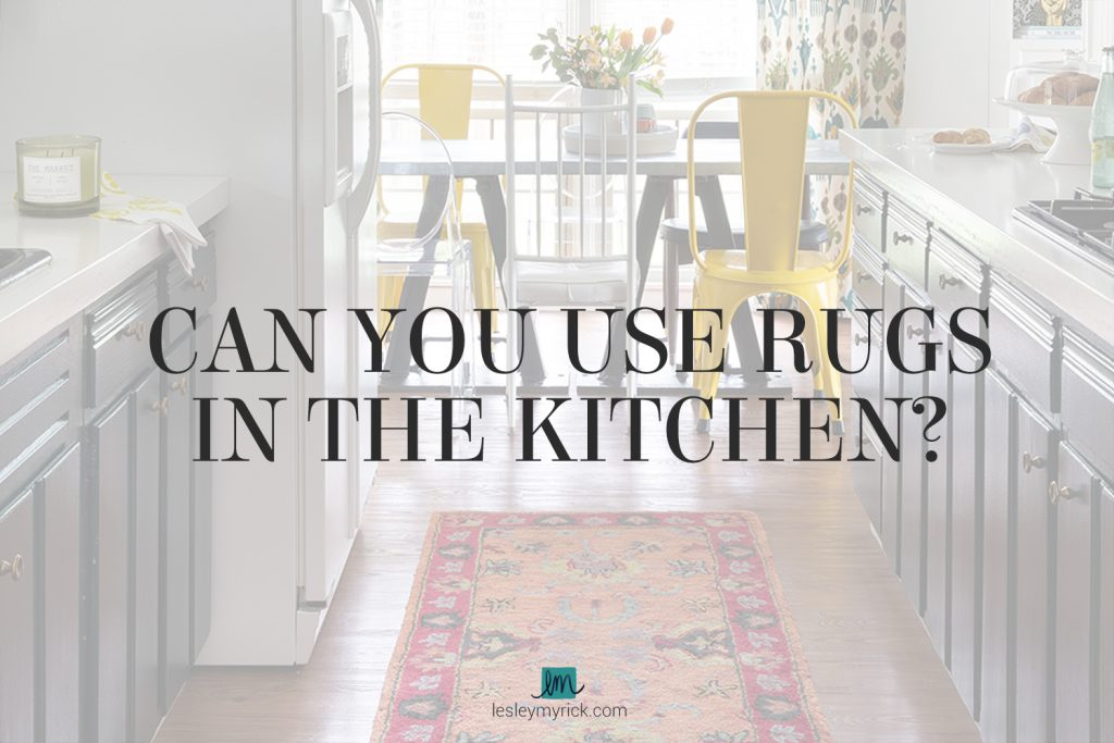 Can you use rugs in the kitchen? Learn what rugs work best in a kitchen - and what rugs to stay away from!