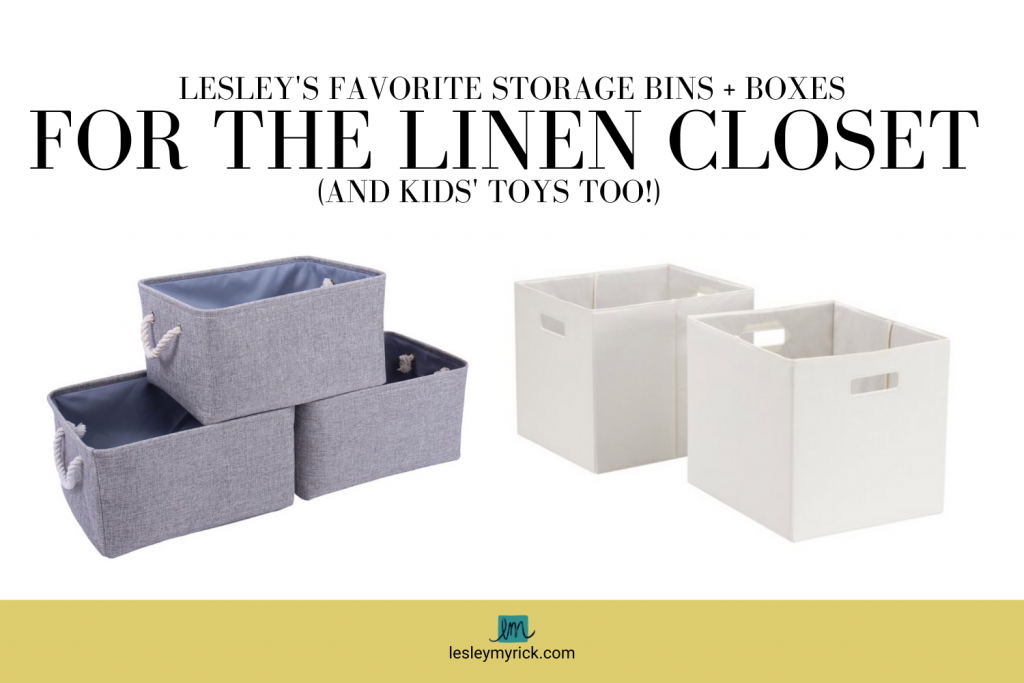 Interior designer (and professional organizer) Lesley Myrick's favorite storage bins and boxes for the linen closet