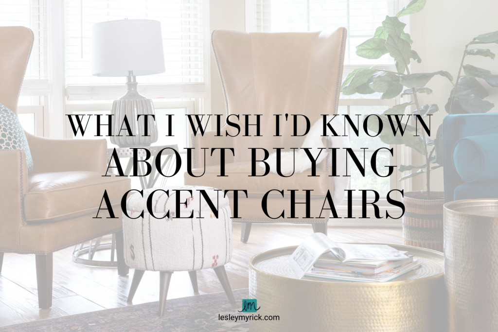 Don't get stuck with crappy seating! Here's what I wish I'd known about buying accent chairs.