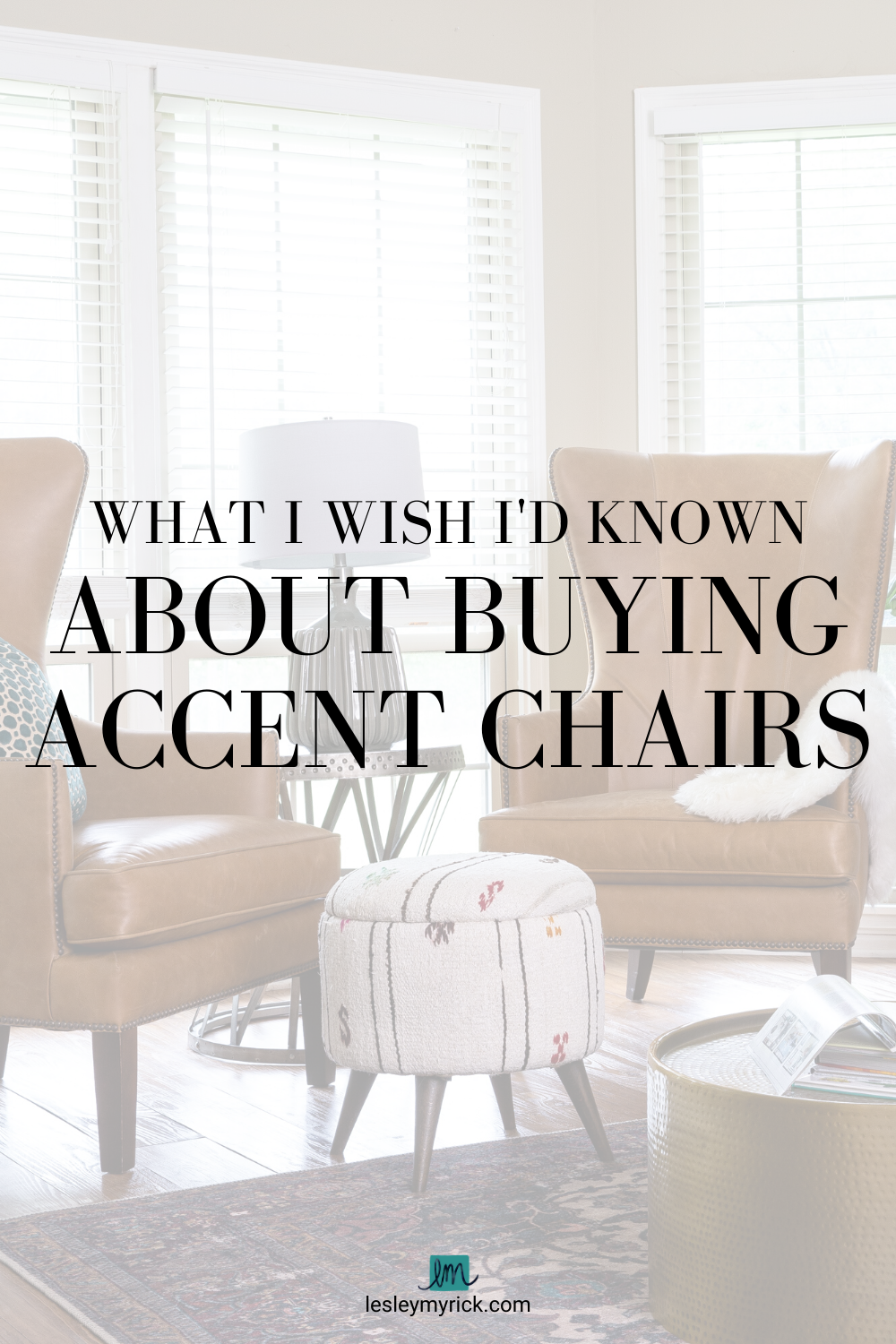 Don't make the same mistake I did! Here's what I wish I'd known about buying accent chairs.