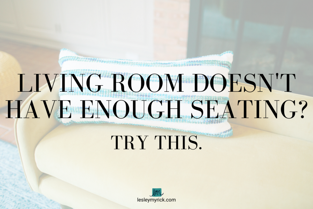 What if your living room doesn't have enough seating? Try this...