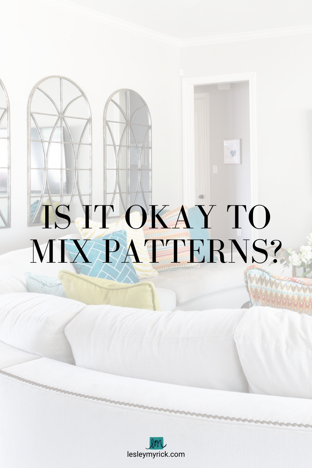 Pattern mixing can look chic and eclectic, or can cross the line into crazytown. Here are two key tips to mix patterns - and when to just shove all the rules out the door!