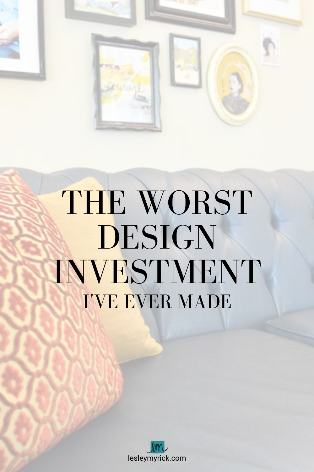 Here's the worst design investment I've ever made while sofa-shopping - and what I learned from it.