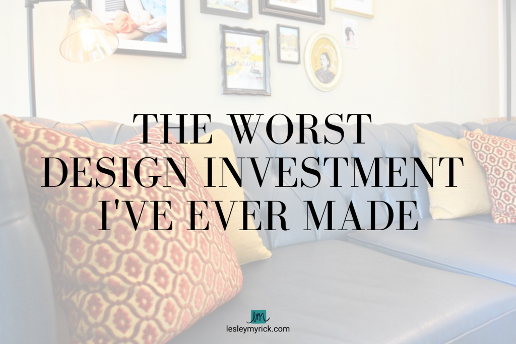 Thinking about buying a sofa? Here's the worst design investment I've ever made while sofa-shopping - and what I learned from it.