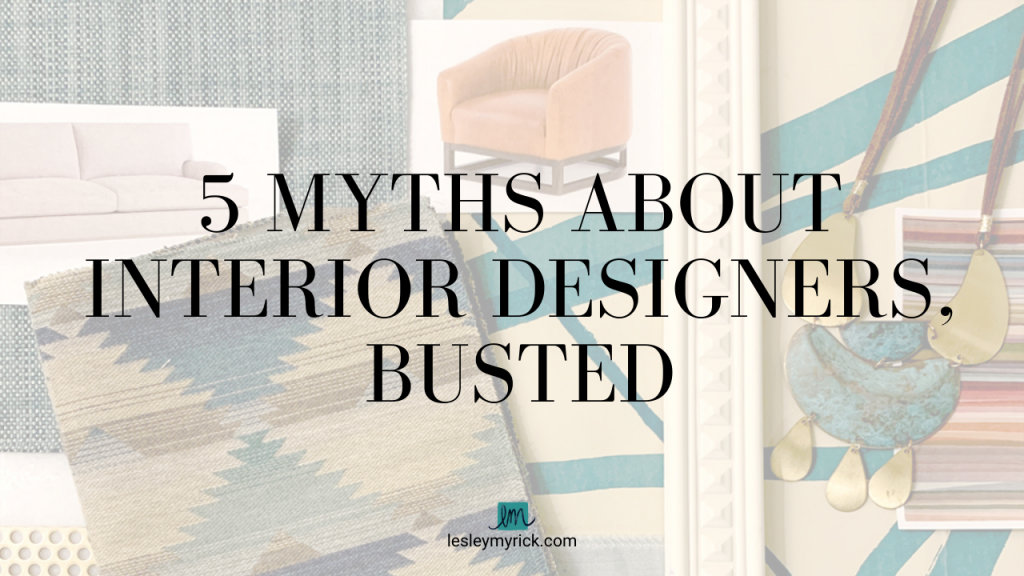 There are some common misconceptions about what an interior designer is and what they do, and I'm going to debunk them for you. So, let's take a look at five myths about interior designers that are (thankfully!) totally not true.