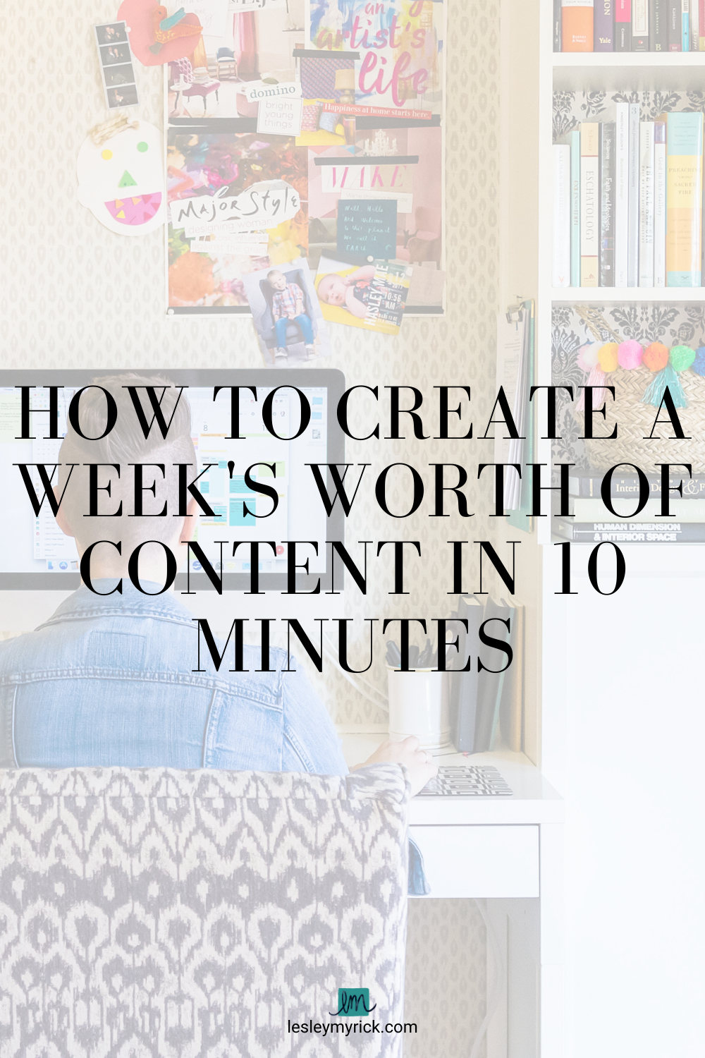 How to Create a Week's Worth of Social Media Content in 10 Minutes from interior designer, blogger, and podcaster Lesley Myrick