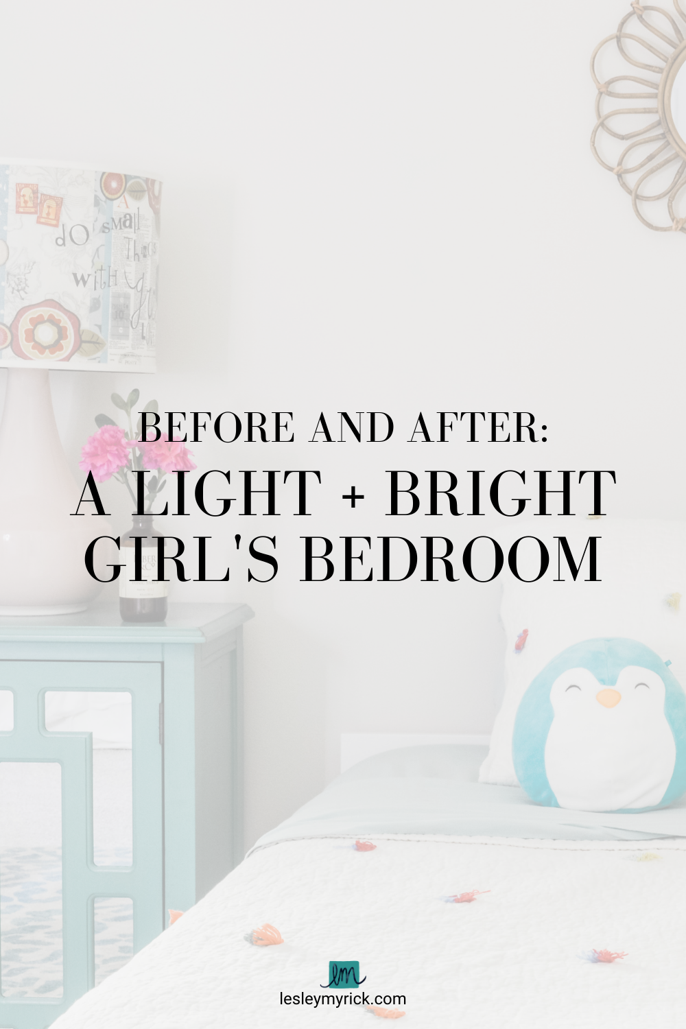 Before and After: A light and bright girl's bedroom designed by interior designer Lesley Myrick