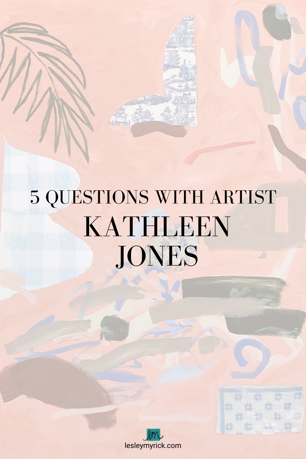 Here's what Macon, Georgia artist Kathleen Jones had to say about the teacher that inspired her, why she switched away from using oil paint, and why a painting shouldn't match your draperies.