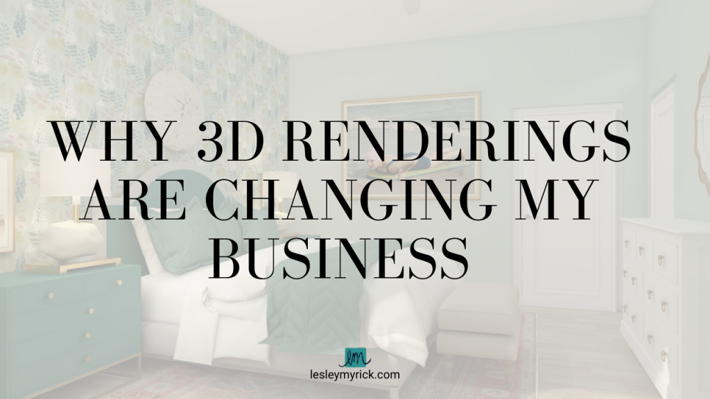 Why 3D renderings are changing my interior design business