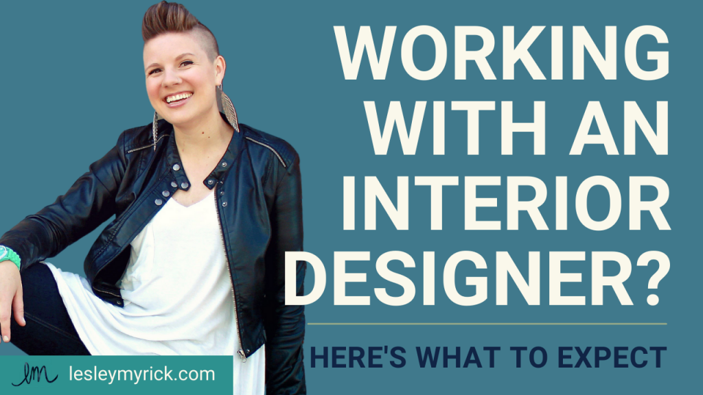 Working with an interior designer? Here's what to expect.