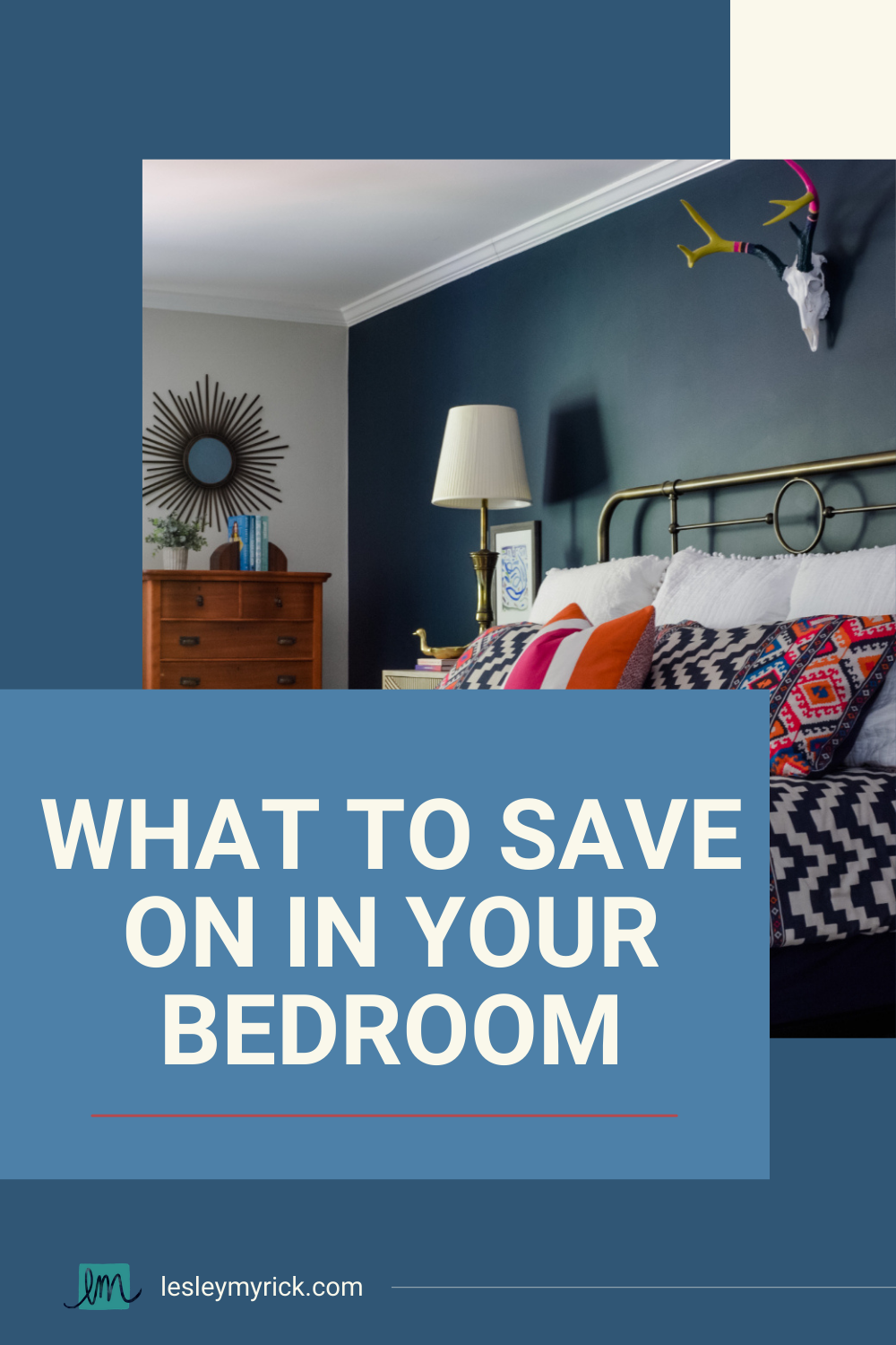 Here's what to splurge on in your bedroom; here's what to save on in your bedroom; and here's what could go either way.