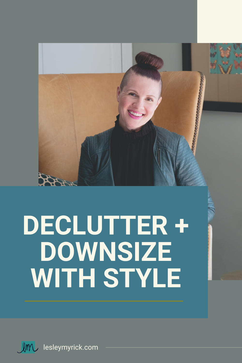 Interior designer Lesley Myrick offers tips on how to declutter and downsize - with style.