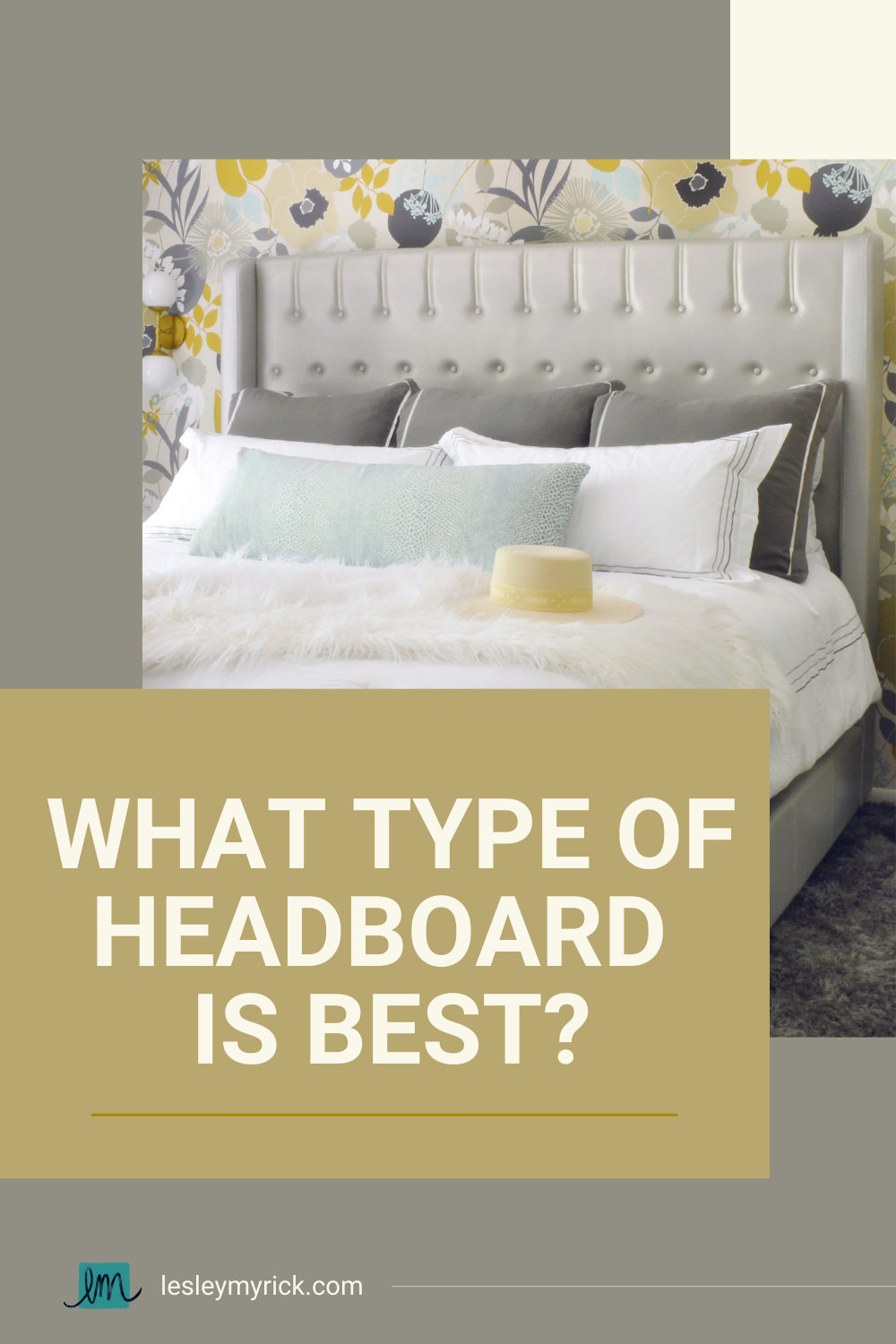 We all know a comfy mattress is essential. But what about a headboard? Should you invest in an upholstered headboard, or is a wood or metal one comfortable? And, do you need a headboard or a full bed? SO MANY BED-RELATED QUESTIONS! Here's what type of headboard is best so that you can get a good night's sleep.
