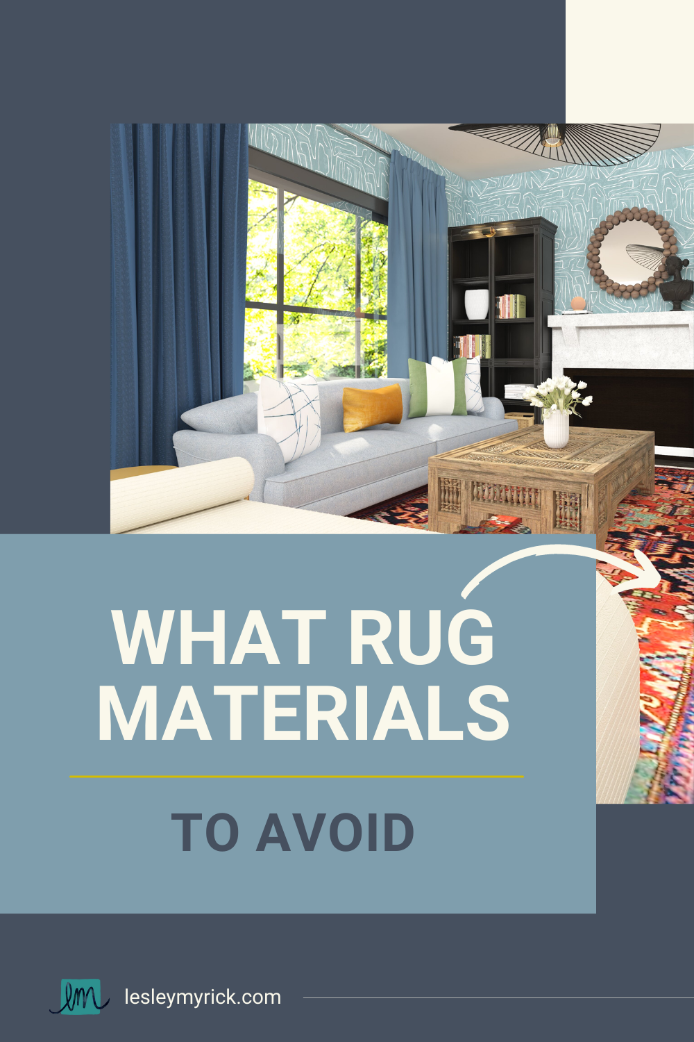 Learn what materials are best for rugs - and what to avoid! - in this guide from Lesley Myrick Interior Design.