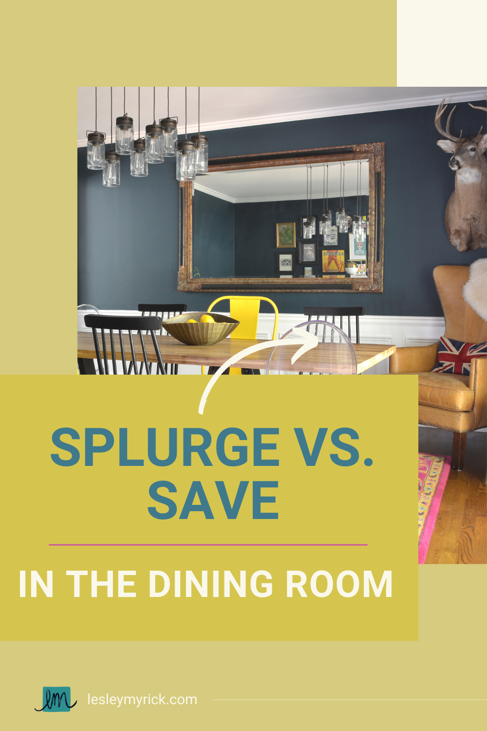 What to splurge on - and what to save on - in your dining room design.